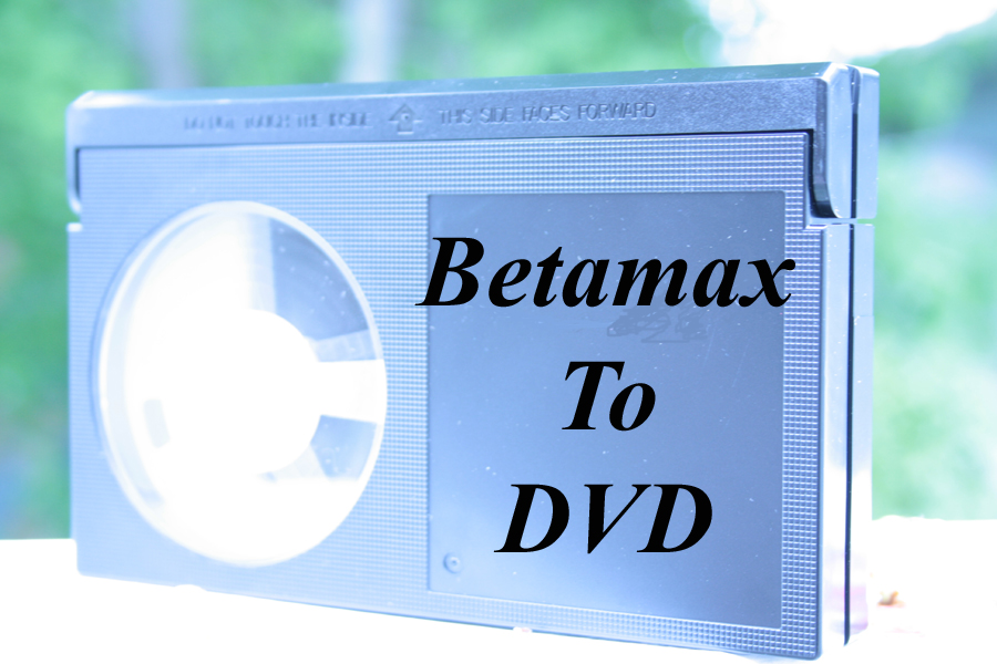 Betamax To USB or DVD